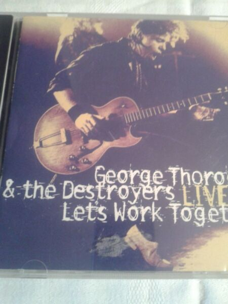 George Thorogood & The Destroyers - Live:_Let's_Work_Togeth..cd