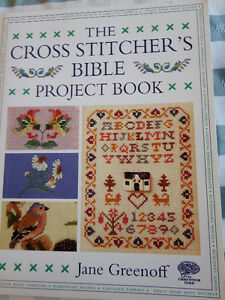 The Cross Stitcher,s Bible Project Book by Jane Greenoff