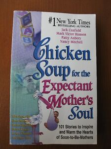 Chicken Soup for the Expectant Mother's Soul.