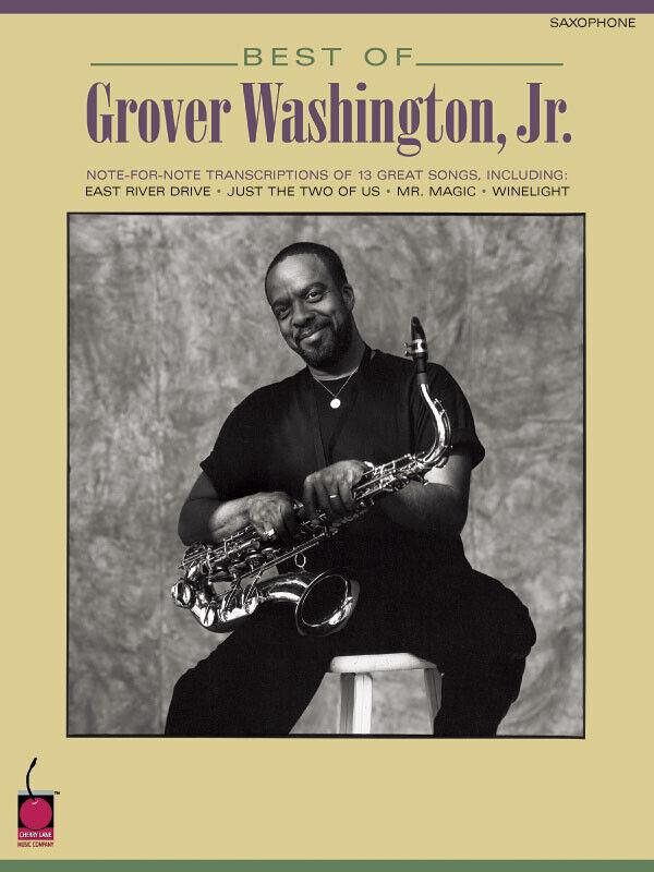 Best of Grover Washington Jr for Saxophone Solo Sheet Music Transcriptions Book