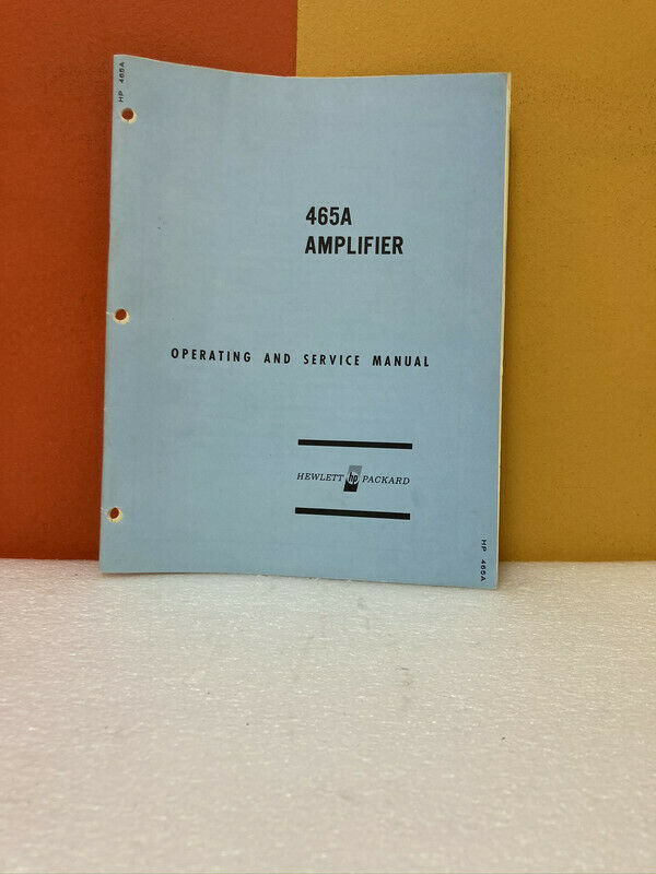 HP 00465-90000 Model 465A Amplifier Operating & Service Manual
