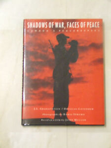 Shadows of War, Faces of Peace -- Canada's Peacekeepers