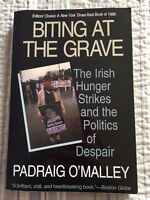 Biting at the Grave: The Irish Hunger Strikes