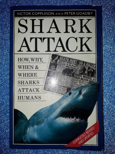 Shark Attack - Victor Coppleson And Peter Goadby.