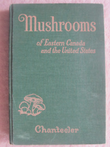 MUSHROOMS OF EASTERN CANADA AND THE UNITED STATES - 1951