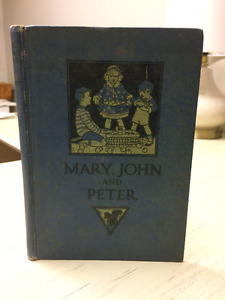 """Antique Child's Reader """"Mary, John and Peter"""" 1933"""