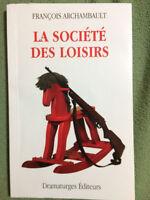 La société des loisirs François Archambault