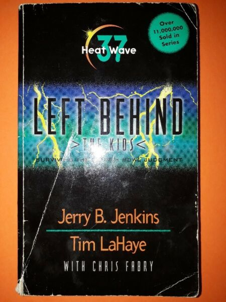 Left Behind - The Kids - Heat Wave 37 - Jerry B. Jenkins, Tim Lahaye - Left Behind: The Kids #37.