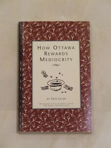 1996 booklet: How Ottawa Rewards Mediocrity, by Fred Lazar
