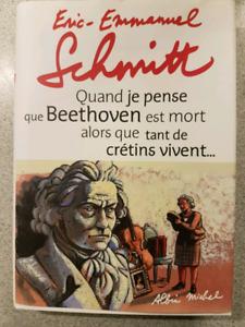 Eric Emmanuel Schmitt Quand je pense que Beethoven est mort...