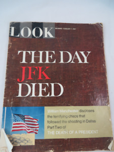 The Day JFK Died Look Magazine John F Kennedy 1967