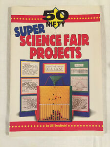 50 Super Science Fair Projects