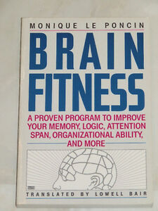 Brain Fitness -- Book tells how to improve memory, logic etc.