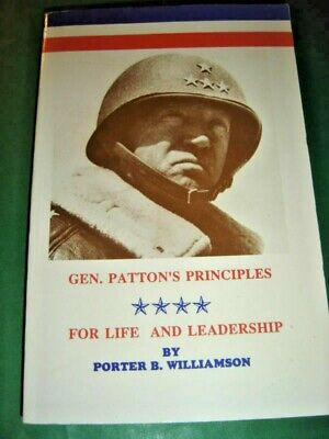 General Patton's Principles : For Life and Leadership by Porter B. (General Pattons Principles For Life And Leadership)