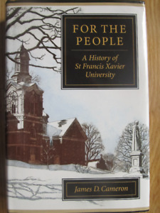 FOR THE PEOPLE, A HISTORY OF ST FRANCIS XAVIER UNIVERSITY