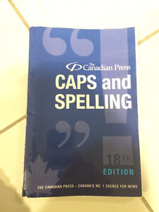 The Canadian Press Caps and Spelling (18th Edition)