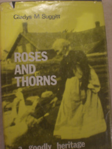 "Book ""Roses and Thorns:  A Goodly Heritage"" by Gladys M. Suggitt"