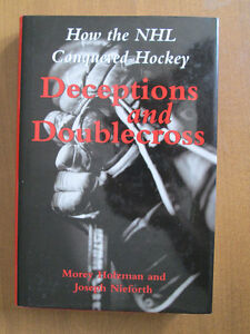 How The NHL Conquered Hockey Deceptions and Doublecross