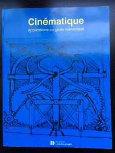 Cinématique – Applications en génie mécanique – Michèle Côté