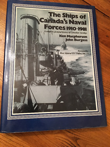 The Ships of Canada's Naval Forces 1910 to 1981