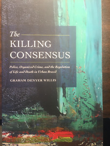 The Killing Consensus: Police, Organized Crime, and the Regulati