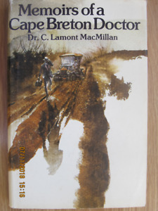 MEMOIRS OF A CAPE BRETON DOCTOR by Dr. C Lamont MacMillan