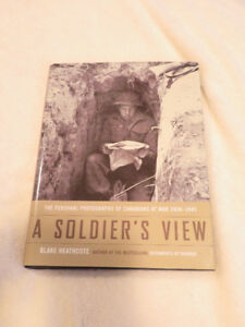 A SOLDIER'S VIEW.  The Personal Photographs of Canadians At War