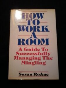 How to Work a Room: A Guide to Successfully Managing the Minglin