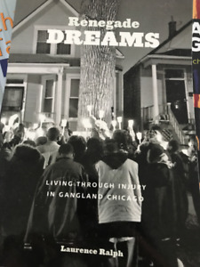 Renegade Dreams by Laurence Ralph - GREAT CONDITION