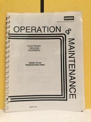 Hughes Mawd-1531 Model Vta-60 Presicion Weld Head Operation Maintenance