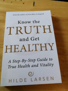 Know The Truth And Get Healthy By Hilde Larsen