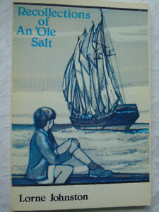 RECOLLECTIONS OF AN 'OLE SALT {1982} by  LORNE JOHNSTON