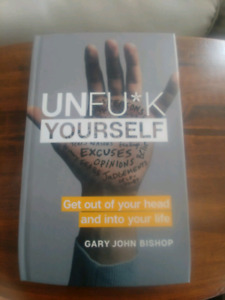 Unfu*k Yourself by Gary John Bishop