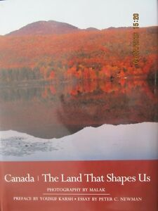 CANADA – THE LAND THAT SHAPES US BY Malak, Karsh, & Newman