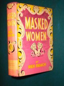 MASKED WOMEN- Rex Beach- Illustrated-1934- 1st Edition