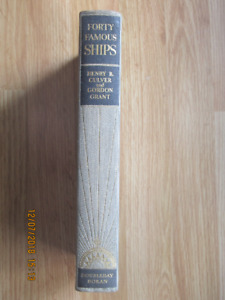 FORTY FAMOUS SHIPS – by Henry B. Culver 1936 – 1st Edition