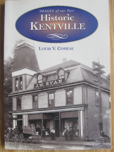 HISTORIC KENTVILLE by Louis V. Comeau - 2003