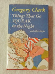 Things That Go Squeak in the Night by Gregory Clark