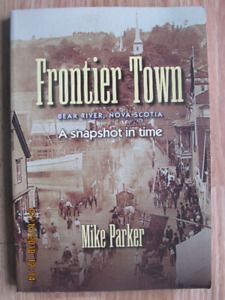 FRONTIER TOWN, BEAR RIVER, NS, by Mike Parker 2015