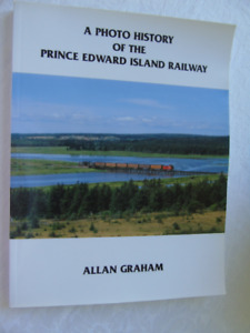 A PHOTO HISTORY THE PRINCE EDWARD ISLAND RAILWAY