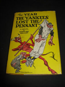 The Year The Yankees Lost The Pennant Douglas Wallop 1954