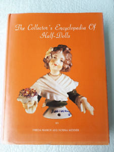 The Collector's Encyclopedia of Half-Dolls by Marion & Werner