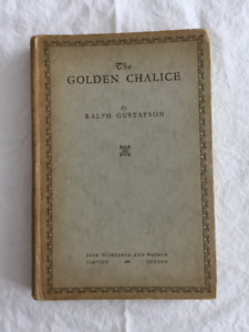 The Golden Chalice, by Ralph Gustafson, 1935, First Edition