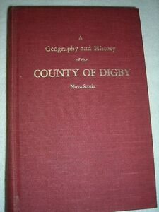 A Geography and History of the County of Digby Nova Scotia