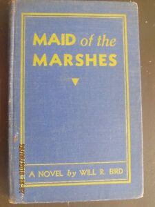 MAID OF THE MARSHES by Will R. Bird 1935