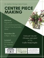Centre Piece Workshop