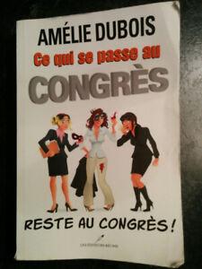 Ce qui se passe au Congrès...Reste au congrès! - Amélie Dubois