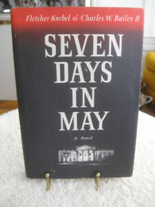"1962 NOVEL by Knebel / Bailey ""SEVEN DAYS in MAY"""