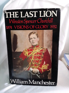 The Last Lion by William Manchester