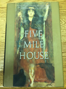 Five Mile House-Hardcover by Karen Novak